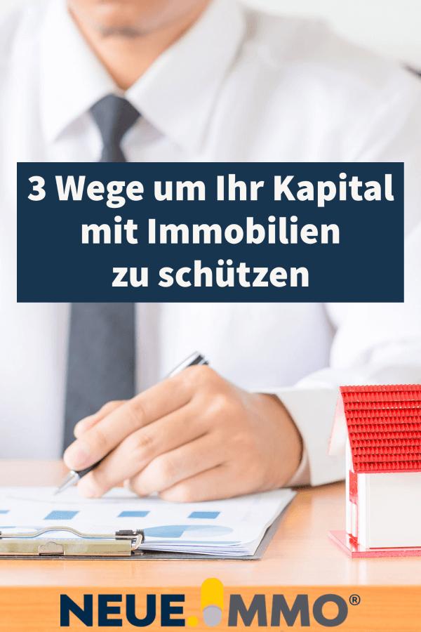 3 Wege um Ihr Kapital mit Immo bilien zu schützen